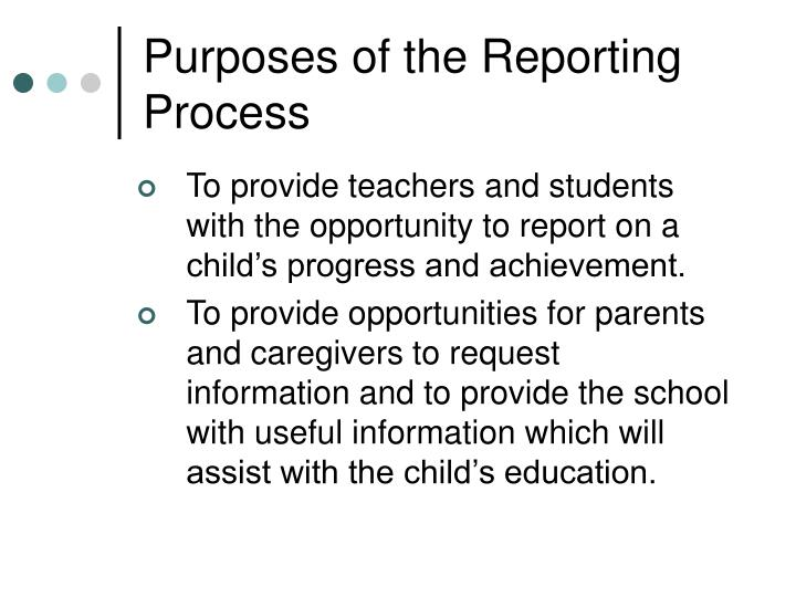 Purposes of the Reporting Process