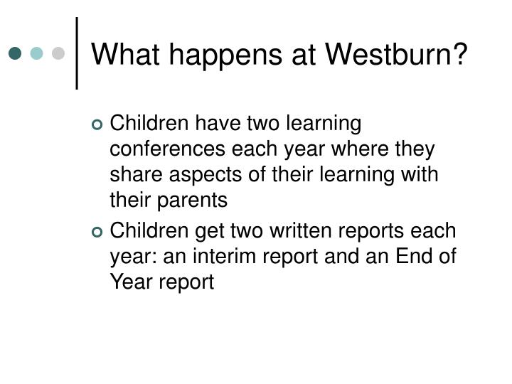 What happens at Westburn?
