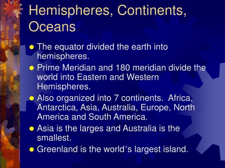 Hemispheres, Continents, Oceans