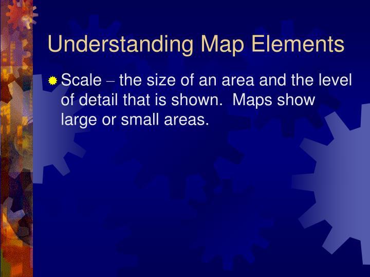 Understanding Map Elements