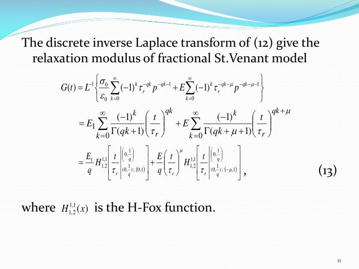 The discrete inverse Laplace transform of (12) give the relaxation modulus of fractional