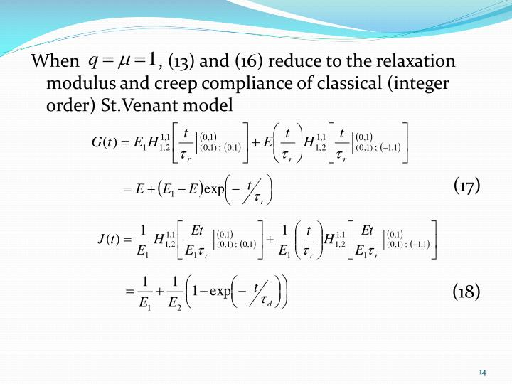 When                 , (13) and (16) reduce to the relaxation modulus and creep compliance of classical (integer order)