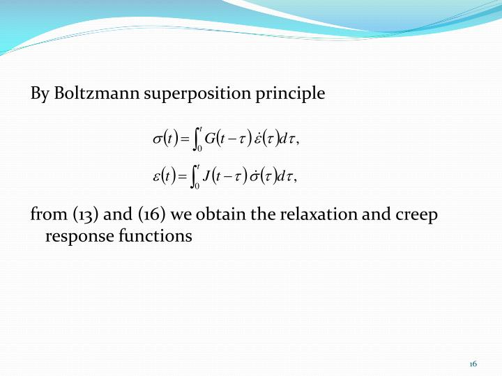 By Boltzmann superposition principle