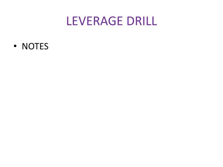 LEVERAGE DRILL