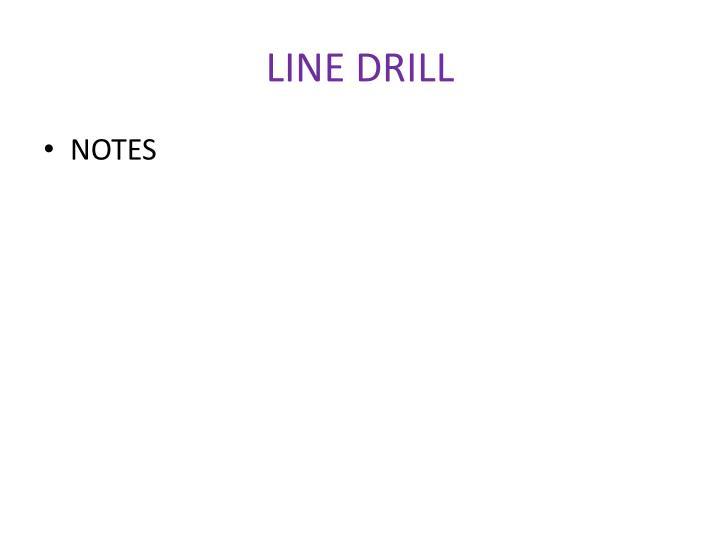 LINE DRILL