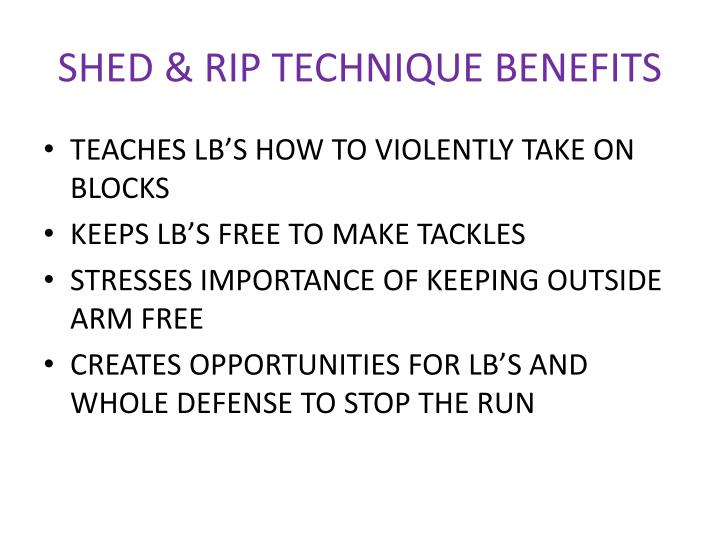 SHED & RIP TECHNIQUE BENEFITS