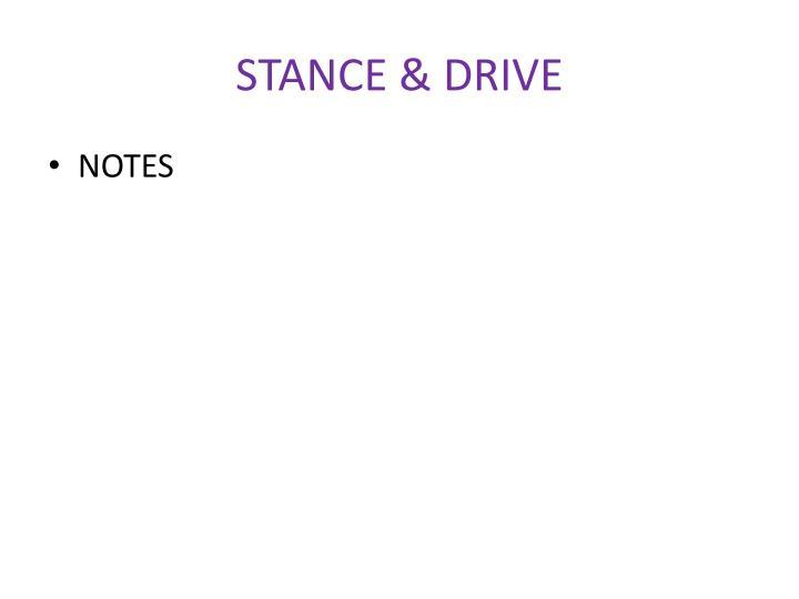 STANCE & DRIVE