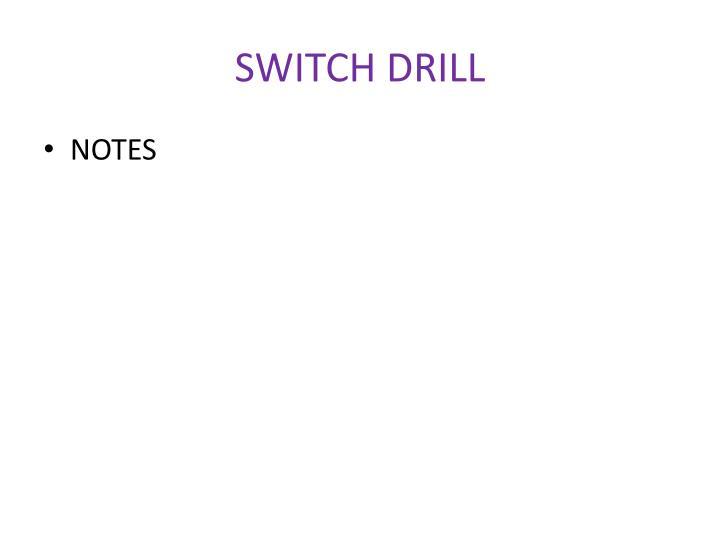 SWITCH DRILL