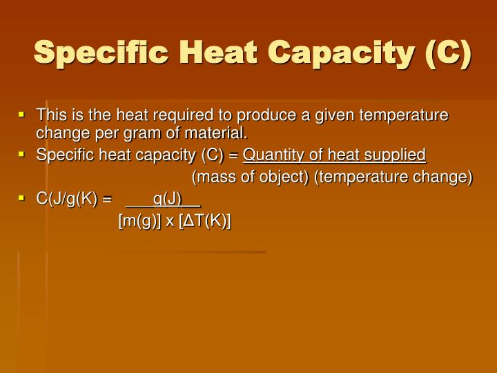 Specific heat capacity c