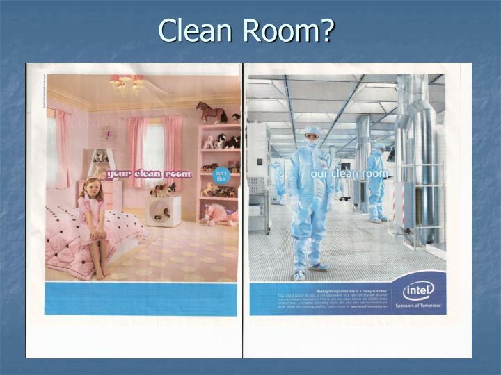Clean Room?