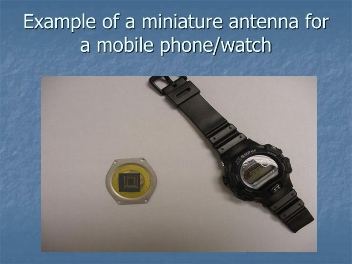 Example of a miniature antenna for a mobile phone/watch