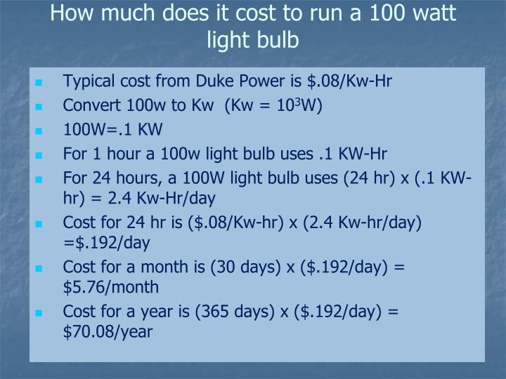 How much does it cost to run a 100 watt light bulb