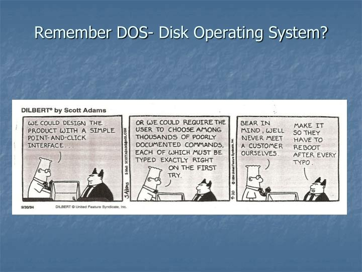 Remember dos disk operating system
