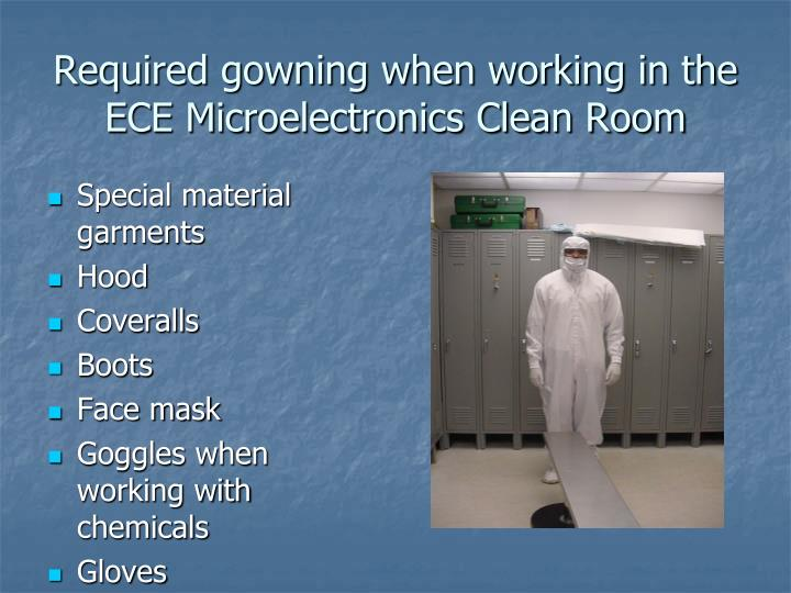 Required gowning when working in the ECE Microelectronics Clean Room