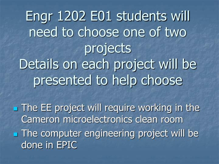 Engr 1202 E01 students will need to choose one of two projects