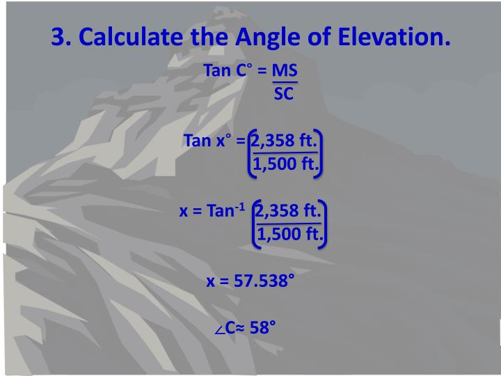 3. Calculate the Angle of Elevation.
