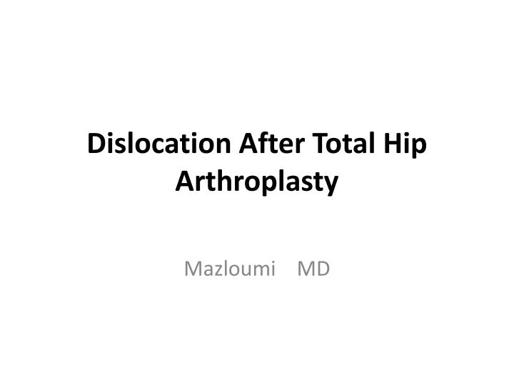 Dislocation After Total Hip