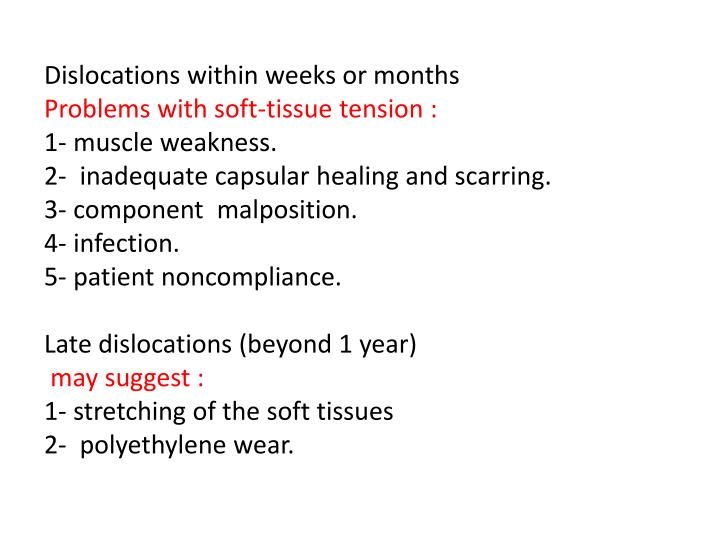 Dislocations within weeks or months
