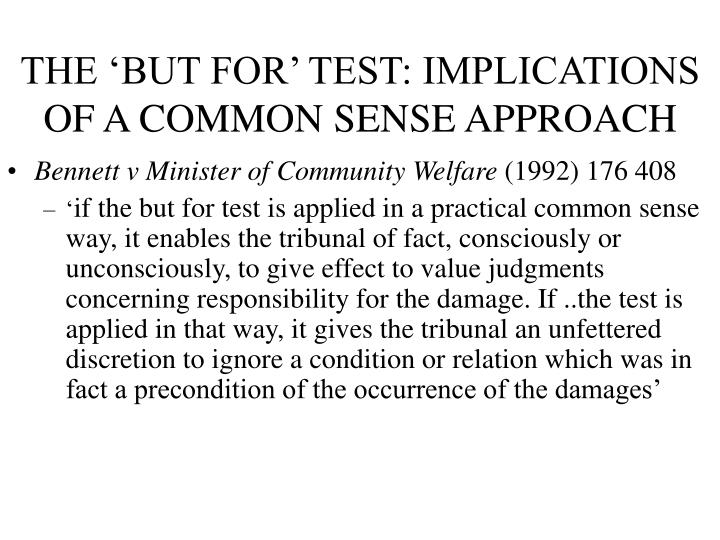THE 'BUT FOR' TEST: IMPLICATIONS OF A COMMON SENSE APPROACH