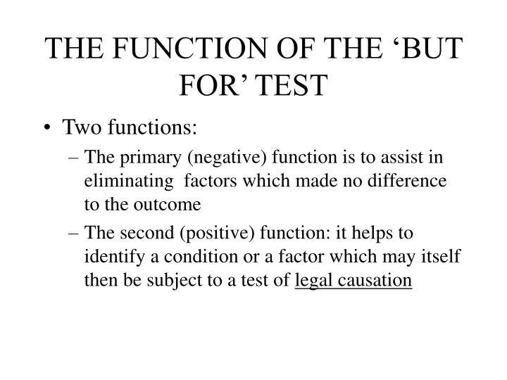 THE FUNCTION OF THE 'BUT FOR' TEST