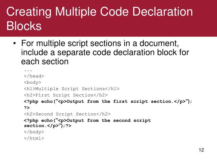 Creating Multiple Code Declaration     Blocks