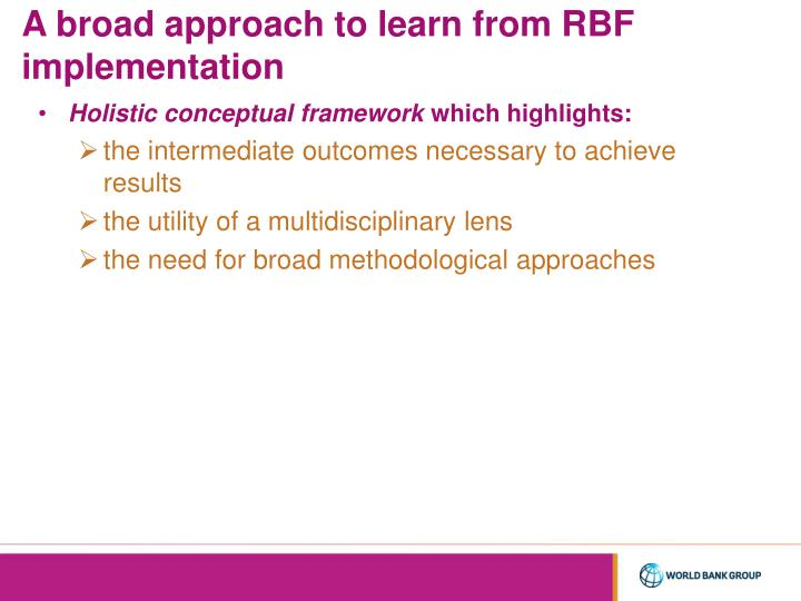 A broad approach to learn from RBF implementation