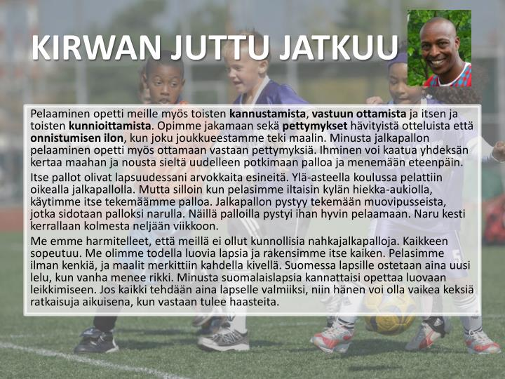 KIRWAN JUTTU JATKUU