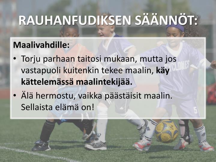 RAUHANFUDIKSEN SÄÄNNÖT: