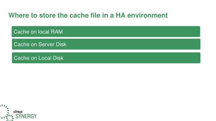Where to store the cache file in a HA environment