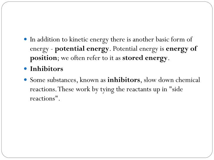 In addition to kinetic energy there is another basic form of energy -