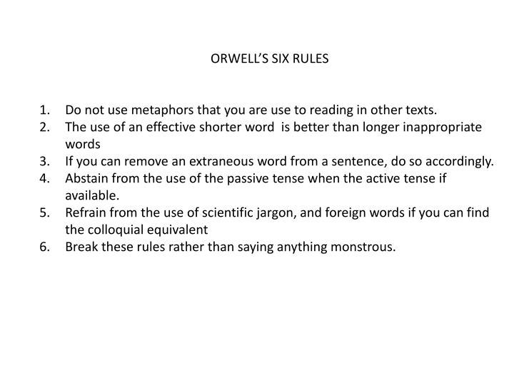 ORWELL'S SIX RULES