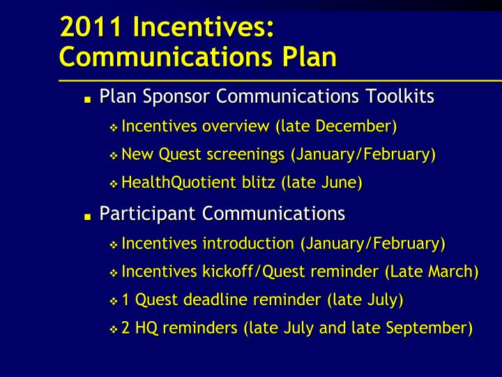 2011 Incentives: Communications Plan