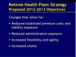 retiree health plans strategy proposed 2012 2013 objectives