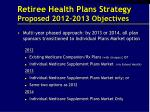 retiree health plans strategy proposed 2012 2013 objectives1