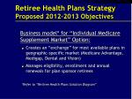 retiree health plans strategy proposed 2012 2013 objectives2