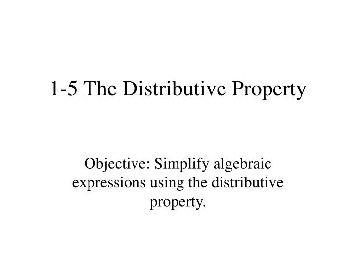 1-5 The Distributive Property