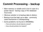 commit processing backup