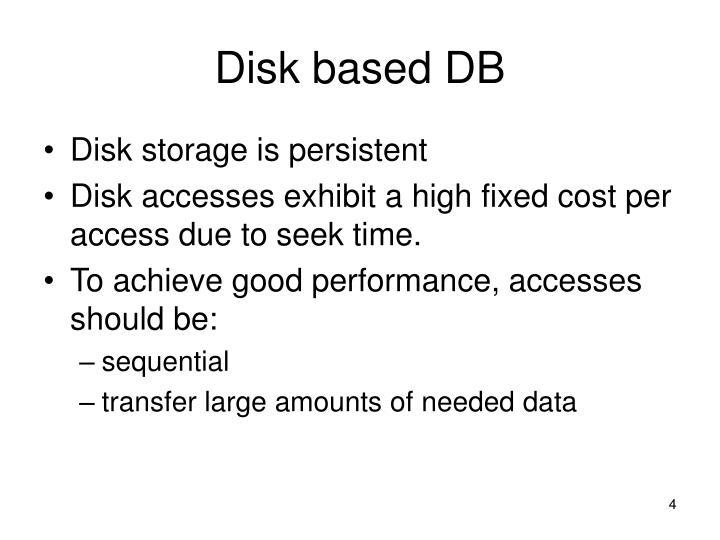 Disk based DB