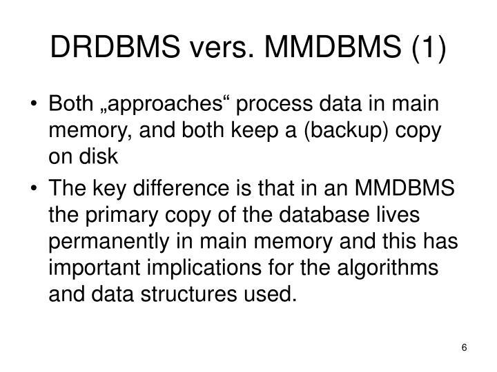DRDBMS vers. MMDBMS (1)