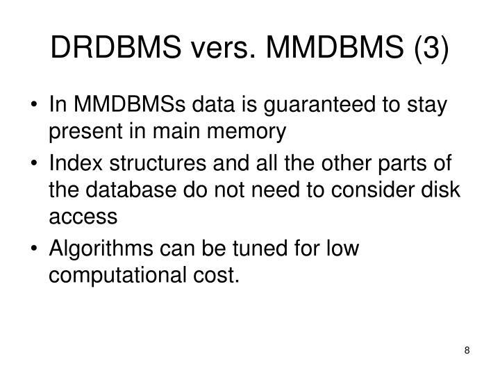 DRDBMS vers. MMDBMS (3)