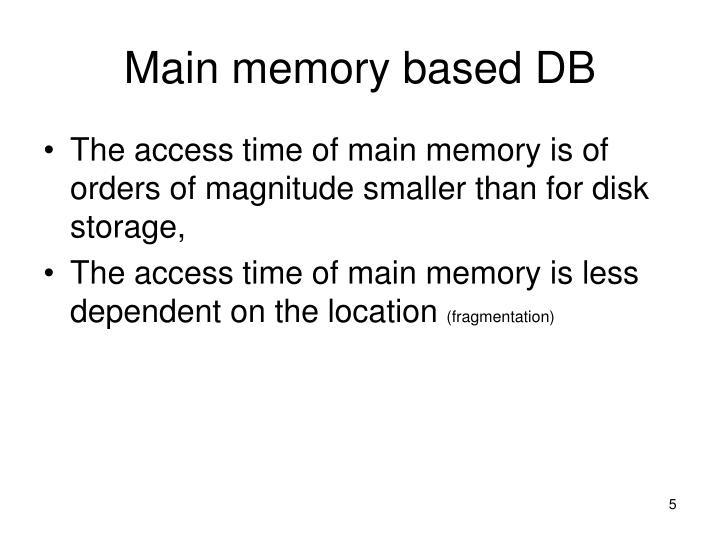 Main memory based DB