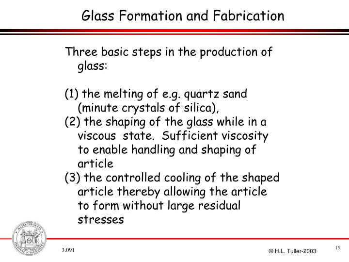 Glass Formation and Fabrication