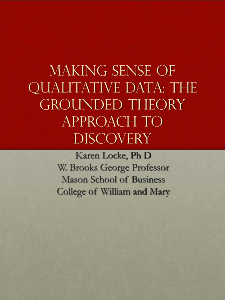 Making sense of qualitative data the grounded theory approach to discovery