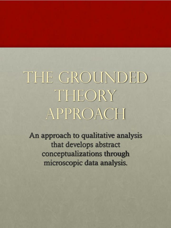 The Grounded Theory Approach