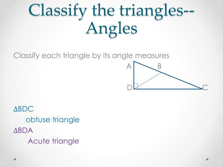 Classify the triangles--Angles
