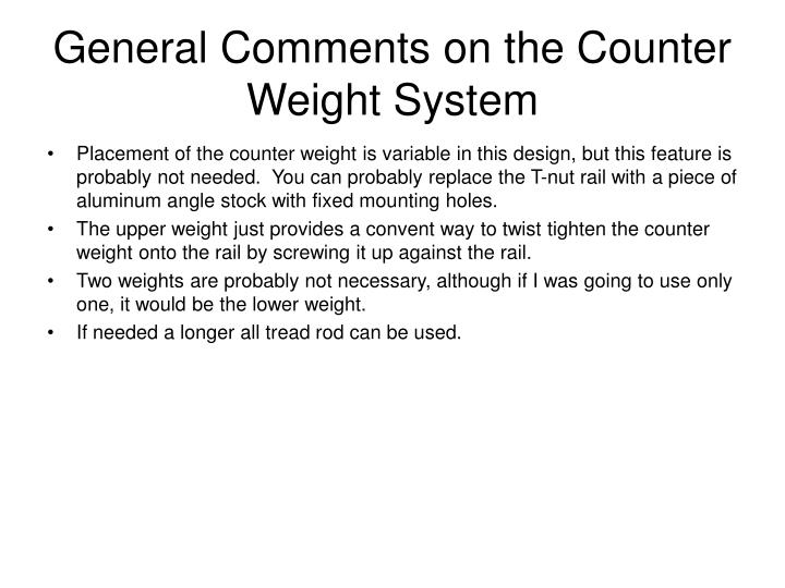 General Comments on the Counter Weight System