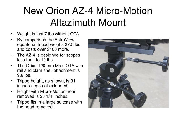 New Orion AZ-4 Micro-Motion Altazimuth Mount