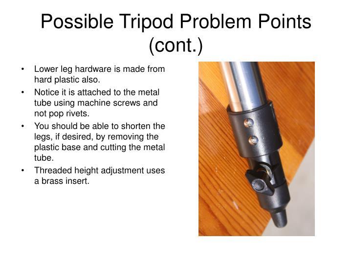Possible Tripod Problem Points (cont.)