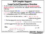 ilp compiler support loop carried dependence detection