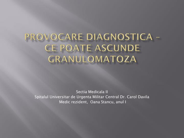 PROVOCARE DIAGNOSTICA –